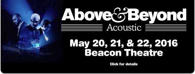 Above & Beyond Acoustic. May 20, 21, & 22, 2016. Beacon Theatre, New York City