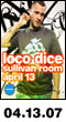 04.13.07: Loco Dice at Sullivan Room