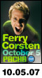 10.05.07: Ferry Corsten at Pacha