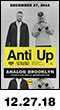 12.27.18: Anti Up at Analog