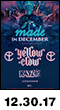 12.30.17: Made in December with Yellow Claw, Kayzo, ARMNHMR, & Um